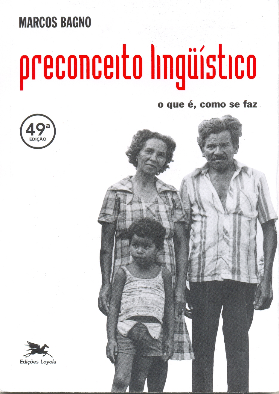 Livro: Preconceito Lingüístico, o que é, como se faz?